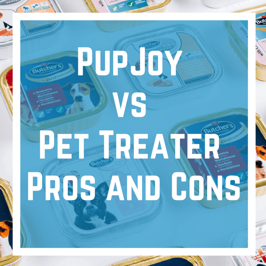 PupJoy vs Pet Treater - Pros and Cons